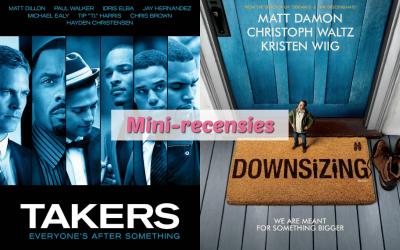 Mini-recensies #3 | Takers & Downsizing